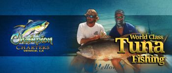 Champion Fishing Charters - Welcome to Champion Charters, a Venice Louisiana Fishing Charter company... The Tuna Capital Of The World is Venice Louisiana!  We are a Venice fishing charters company located in Venice Louisiana and we specialize in Tuna Fishing Trips.